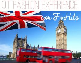 OT Fashion Experience by F*Hits – Londres!